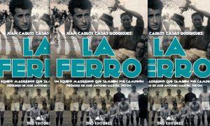 Portada del libro 'La Ferro. Un equipo madrileño que también fue campeón'.