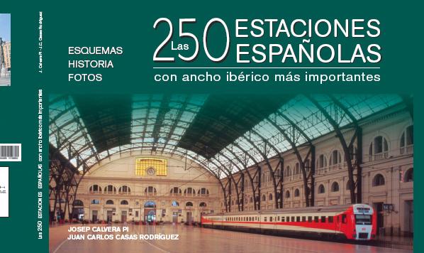 Portada del libro 'Las 250 estaciones españolas con ancho ibérico más importantes'.