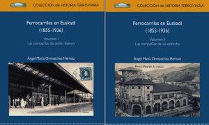 Portadas de los dos tomos de 'Ferrocarriles en Euskadi (1855-1936)'.
